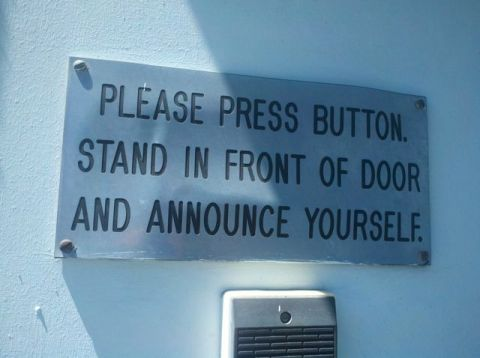 sign in front of door please press button stand in front of door and announce yourself